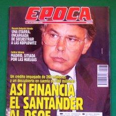 Collectionnisme de Magazine Época: REVISTA ÉPOCA. NUMERO 367 . 9 MARZO 1992 . ASÍ FINANCIA EL SANTANDER AL PSOE. Lote 48709573