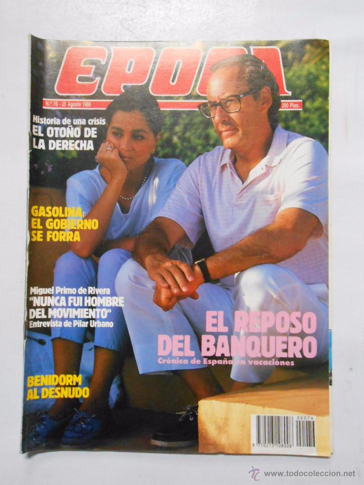 REVISTA EPOCA Nº 76. 25 AGOSTO 1986. MIGUEL PRIMO DE RIVERA NUNCA FUI HOMBRE DEL MOVIMIENTO. TDKR2 (Coleccionismo - Revistas y Periódicos Modernos (a partir de 1.940) - Revista Época)