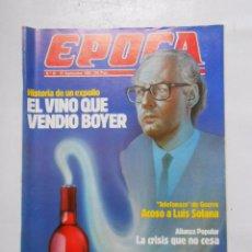 Collectionnisme de Magazine Época: REVISTA EPOCA Nº 81. 23 SEPTIEMBRE 1986. EL VINO QUE VENDIO BOYER. GUERRA LUIS SOLANA. TDKR2. Lote 48870311