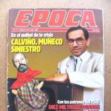 Collectionnisme de Magazine Época: RESERVADO EPOCA Nº 17 LUIS OLARRA MADONNA FELIPE GONZALEZ VICTORIA VERA CALVIÑO BRUCE SPRINGSTEEN. Lote 54325507
