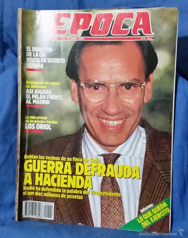 REVISTA ÉPOCA - OCTUBRE 1989 - LO QUE QUEDA DEL EJÉRCITO - DIRECTOR DE LA CIA - GUERRA Y HACIENDA (Coleccionismo - Revistas y Periódicos Modernos (a partir de 1.940) - Revista Época)