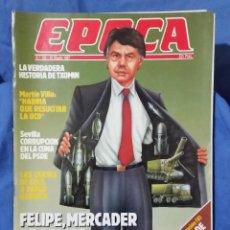 Coleccionismo de Revista Época: REVISTA ÉPOCA - MARZO 1987 - FELIPE, MERCADER DE ARMAS - TXOMIN - CORRUPCIÓN PSOE - RARO EJEMPLAR. Lote 56577463