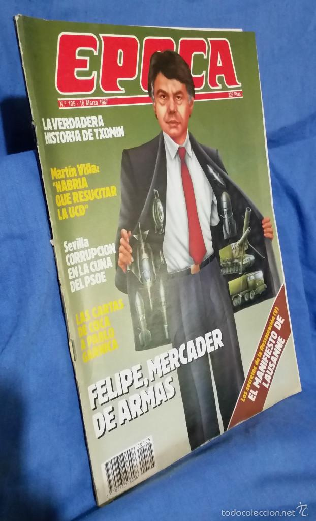 Coleccionismo de Revista Época: Revista Época - Marzo 1987 - Felipe, Mercader de Armas - Txomin - Corrupción PSOE - Raro ejemplar - Foto 2 - 56577463