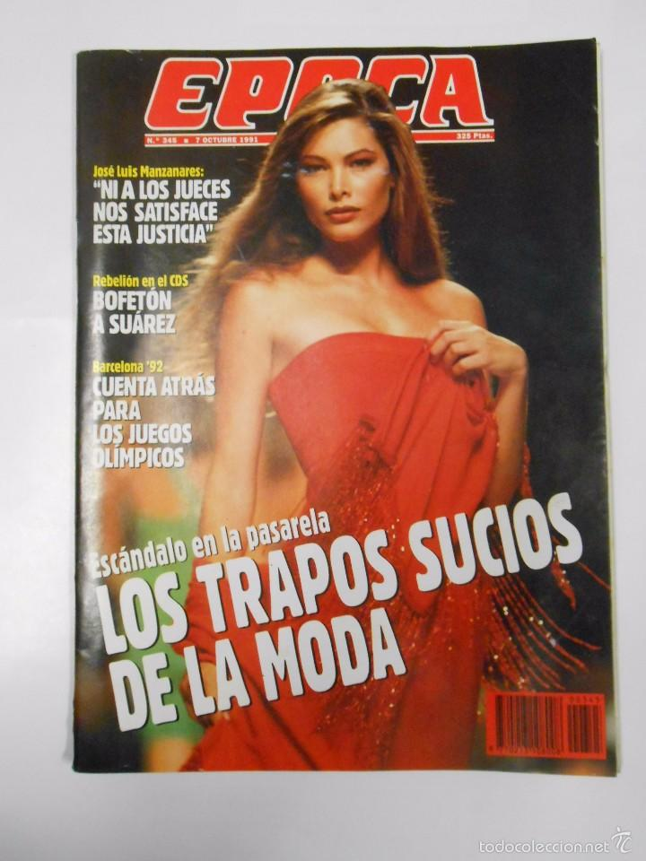REVISTA EPOCA. Nº345. 7 OCTUBRE 1991. LOS TRAPOS SUCIOS DE LA MODA. TDKR15 (Coleccionismo - Revistas y Periódicos Modernos (a partir de 1.940) - Revista Época)
