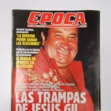 Collectionnisme de Magazine Época: REVISTA EPOCA. Nº 324. 20 MAYO 1991. LAS TRAMPAS DE JESUS GIL. TDKR15. Lote 57147391