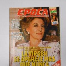 Collectionnisme de Magazine Época: REVISTA EPOCA. Nº 318. 8 ABRIL 1991. LA VIRGEN SE APARECE MAS QUE NUNCA. PITITA RIDRUEJO. TDKR15. Lote 57147554