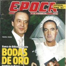 Coleccionismo de Revista Época: REVISTA EPOCA . DIRECTOR JORGE CAMPMANY.Nº 142. 30 NOV 1987. BANCO BILBAO-BANESTO. ESPECIAL SIMO 87. Lote 58431771