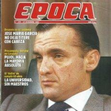 Coleccionismo de Revista Época: REVISTA EPOCA . DIRECTOR JORGE CAMPMANY.Nº 144. 14 DIC 1987.GUERRA BILBAO BANESTO GANADA MARIO CONDE. Lote 172023987