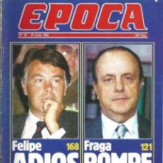 Coleccionismo de Revista Época: REVISTA EPOCA . JORGE CAMPMANY.Nº 67. 23 JUN 1986. PRONOSTICO ELECCIONES 1986 FELIPE 168 FRAGA 121. Lote 58432149