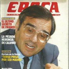 Coleccionismo de Revista Época: REVISTA EPOCA . JORGE CAMPMANY.Nº 71. 21 JUL 1986. DOCUMENTO INEDITO EL ULTIMO SECRETO DE FRANCO . Lote 58432172