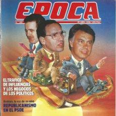 Coleccionismo de Revista Época: REVISTA EPOCA . JORGE CAMPMANY.Nº 163.25 ABR 1988.TRAFICO DE INFLUENCIAS CORRUPCION EN EL PSOE 1988. Lote 58432218