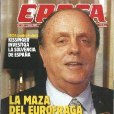 Coleccionismo de Revista Época: REVISTA EPOCA . JORGE CAMPMANY.Nº 114. 18 MAY 1987. KISSINGER INVESTIGA SOLVENCIA DE ESPAÑA . Lote 58442624
