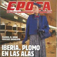 Coleccionismo de Revista Época: REVISTA EPOCA . JORGE CAMPMANY.Nº 113. 11 MAY 1987. IBERIA PLOMO EN LAS ALAS. CARRILLO ZARPAZOS . Lote 58442646