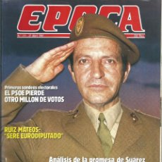 Collectionnisme de Magazine Época: REVISTA EPOCA . JORGE CAMPMANY.Nº 111. 27 ABR 1987. RUIZ MATEOS EURODIPUTADO. MILI ADOLFO SUAREZ. Lote 58442681