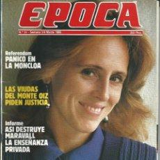 Coleccionismo de Revista Época: REVISTA EPOCA . JORGE CAMPMANY.Nº 51. 3-9 MAR 1986. REFERENDUM OTAN PANICO MOCLOA MERCEDES MILA. Lote 58468501