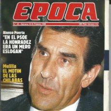 Coleccionismo de Revista Época: REVISTA EPOCA . JORGE CAMPMANY.Nº 48. 10 FEB 1986. ALONSO PUERTA PSOE .MELILLA MOTIN FERNANDO SUAREZ. Lote 58468665
