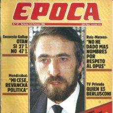 Coleccionismo de Revista Época: REVISTA EPOCA . JORGE CAMPMANY.Nº 47. 3-9 FEB 1986. ENCUESTA GALLUP OTAN. RUIZ MATEOS OPUS. BARRANCO. Lote 58468932