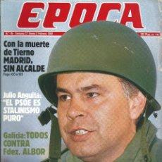 Coleccionismo de Revista Época: REVISTA EPOCA . JORGE CAMPMANY.Nº 46. 27 ENE 1986. TIERNO GALVAN.JULIO ANGUITA FELIPE SE ALISTA OTAN. Lote 58469026