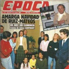 Coleccionismo de Revista Época: REVISTA EPOCA . JORGE CAMPMANY.Nº 43.6-12 ENE 1986. AMARGA NAVIDAD RUIZ MATEOS. ENCUESTA GALLUP . Lote 58469125