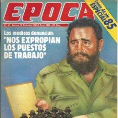 Coleccionismo de Revista Época: REVISTA EPOCA . JORGE CAMPMANY.Nº 42. 30 DIC 1985.HABANA CONNETION ESPAÑA NIDO DE ESPIAS DE FIDEL. . Lote 58469276