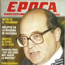 Coleccionismo de Revista Época: REVISTA EPOCA.JOR CAMPMANY.Nº 37. 25 NOV 1985. JOSE Mª CUEVAS. OBISPOS CISMA OTAN. FERNANDEZ ARBOR . Lote 58496117