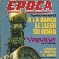 Coleccionismo de Revista Época: REVISTA EPOCA.JOR CAMPMANY.Nº 35. 11 NOV 1985. PSOE HORA BANCA. KASPAROV NUEVO REY.TXIKI BENEGAS. Lote 58496152