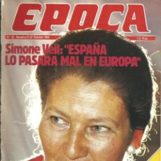 Coleccionismo de Revista Época: REVISTA EPOCA. J. CAMPMANY.Nº 32. 21 OCT 1985. SIMONE WEIL ESPAÑA LO PASARA MAL EN EUROPA. PINOCHET . Lote 58496256