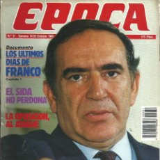 Coleccionismo de Revista Época: REVISTA EPOCA. J. CAMPMANY.Nº 31. 14 OCT 1985. JJ ROSON ASI NEGOCIE CON ETA. SIDA NO PERDONA. Lote 58496284