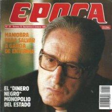 Coleccionismo de Revista Época: REVISTA EPOCA. J. CAMPMANY.Nº 29. 30 SEP 1985. SALVAR A ENTERRIA.SETIEN ETA Y EL ALTAR. DINERO NEGRO. Lote 58496313