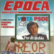 Coleccionismo de Revista Época: REVISTA EPOCA. J. CAMPMANY.Nº 23. 19 AGO 1985. ENCUESTA GALLUP EL PUEBLO NO CREE A FELIPE. NIÑOS MAL. Lote 58496335