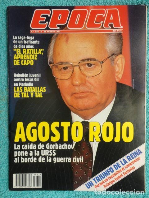 REVISTA EPOCA Nº 339 AÑO 1991 -CAIDA DE GORBACHOV -ETA -FELIPE E ISABEL SARTORIUS -JESUS GIL-TURQUIA (Coleccionismo - Revistas y Periódicos Modernos (a partir de 1.940) - Revista Época)