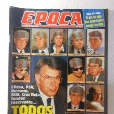 Coleccionismo de Revista Época: REVISTA EPOCA 18 DE JULIO 1994 Nº 490. LAS MORDIDAS DE UGT. ENTREVISTA A RAFAEL VERA. . Lote 85464724