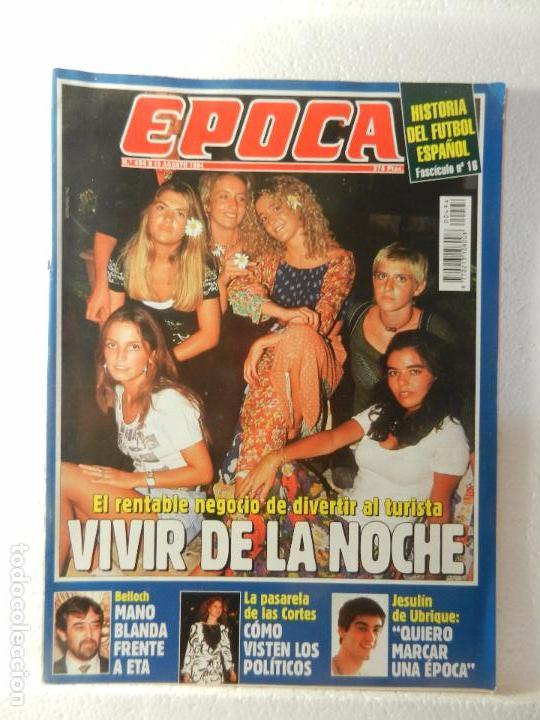 REVISTA EPOCA 15 DE AGOSTO 1994 Nº 494. BELLOCH: MANO BLANDA FRENTE A ETA. (Coleccionismo - Revistas y Periódicos Modernos (a partir de 1.940) - Revista Época)