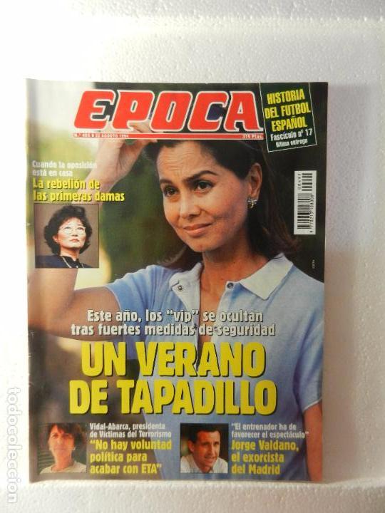 REVISTA EPOCA 22 DE AGOSTO DE 1994 Nº 495. ENTREVISTA A JORGE VALDANO. (Coleccionismo - Revistas y Periódicos Modernos (a partir de 1.940) - Revista Época)