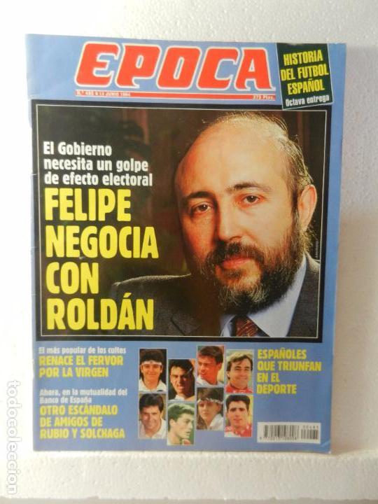 REVISTA EPOCA 13 DE JUNIO DE 1994 Nº 485. ENTREVISTA A RICARDO GARCIA DAMBORENEA. (Coleccionismo - Revistas y Periódicos Modernos (a partir de 1.940) - Revista Época)