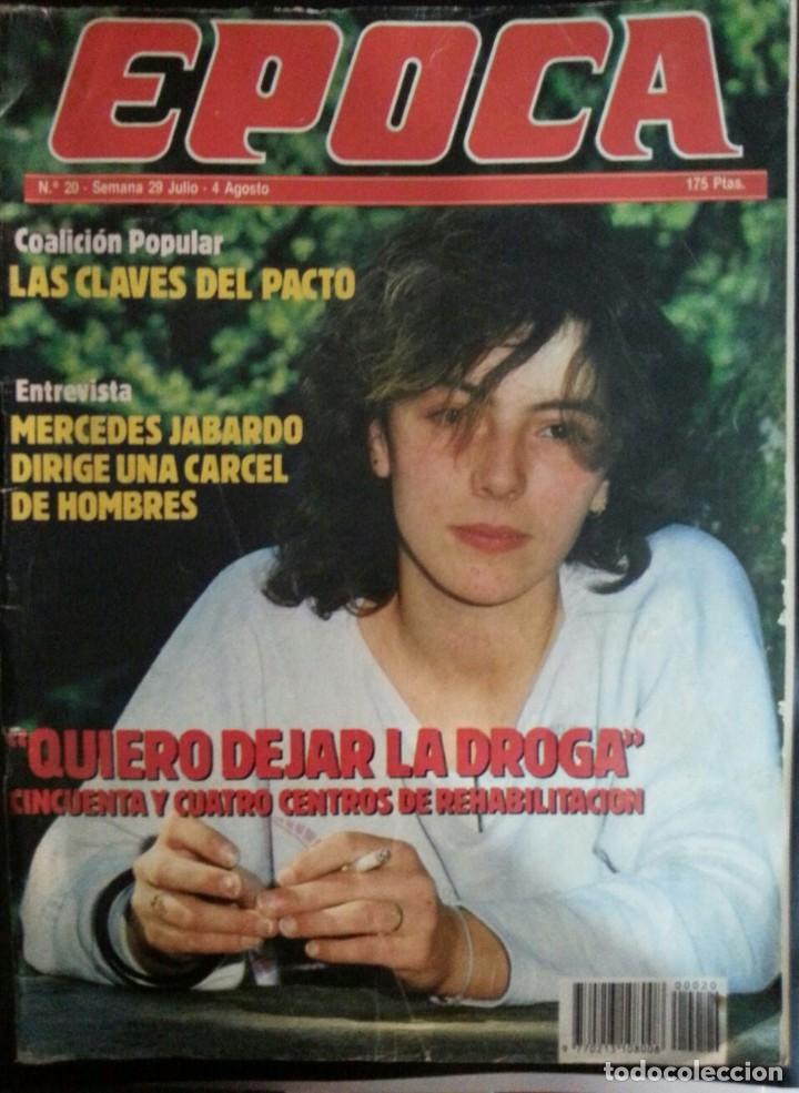 REVISTA ÉPOCA, NÚMERO 20, AGOSTO 1985, ALASKA EN CONTRAPORTADA (Coleccionismo - Revistas y Periódicos Modernos (a partir de 1.940) - Revista Época)