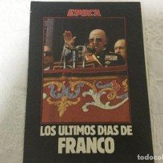 Coleccionismo de Revista Época: REVISTA ÉPOCA. TITULAR: LOS ÚLTIMOS DÍAS DE FRANCO. . Lote 103796959