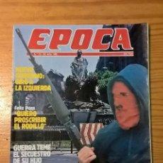 Coleccionismo de Revista Época: REVISTA ÉPOCA. NÚMERO 72. 28 JULIO 1986. ETA TOMA MADRID. FÉLIX PONS. ALFONSO GUERRA.. Lote 104396251