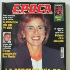 Coleccionismo de Revista Época: EPOCA 773 1999 ANA BOTELLA, JESUS CACHO, LORENZO SANZ, MANUEL AZNAR. Lote 105361827