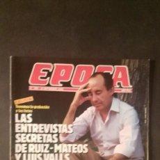Coleccionismo de Revista Época: EPOCA Nº 183- ENTREVISTAS DE RUIZ-MATEOS Y LUIS VALLS- TENIENTE ALLENDESALAZAR. Lote 107595711