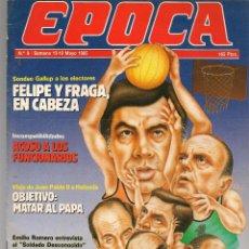 Coleccionismo de Revista Época: REVISTA ÉPOCA. Nº 9. FELIPE Y FRAGA EN CABEZA. 13 MAYO 1985. (RF.MA).ST/MG10. Lote 120962495