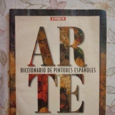 Coleccionismo de Revista Época: ARTE - DICCIONARIO DE PINTORES ESPAÑOLES. Lote 125838267