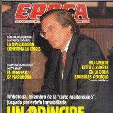 Coleccionismo de Revista Época: REVISTA EPOCA Nº 396 AÑO 1992. REGRESO DE MARADONA. UN PRINCIPE EN EL BANQUILLO QUIEBRA POLITICA.. Lote 127202083