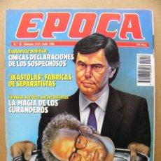 Coleccionismo de Revista Época: EPOCA 18 MAGIA CURANDEROS IKASTOLAS JUDIOS EN ESPAÑA SEPARATISTAS ALASKA PUBLICIDAD FRANCISCO RABAL. Lote 128723423