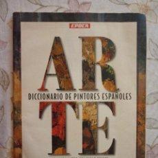 Coleccionismo de Revista Época: ARTE - DICCIONARIO DE PINTORES ESPAÑOLES. Lote 151926714