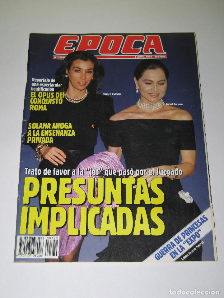 ÉPOCA - NÚM. 379 - ISABEL PREYSLER - CARMEN POSADAS - OPUS DEI - 01.06.1992 - 154 PÁG. (Coleccionismo - Revistas y Periódicos Modernos (a partir de 1.940) - Revista Época)