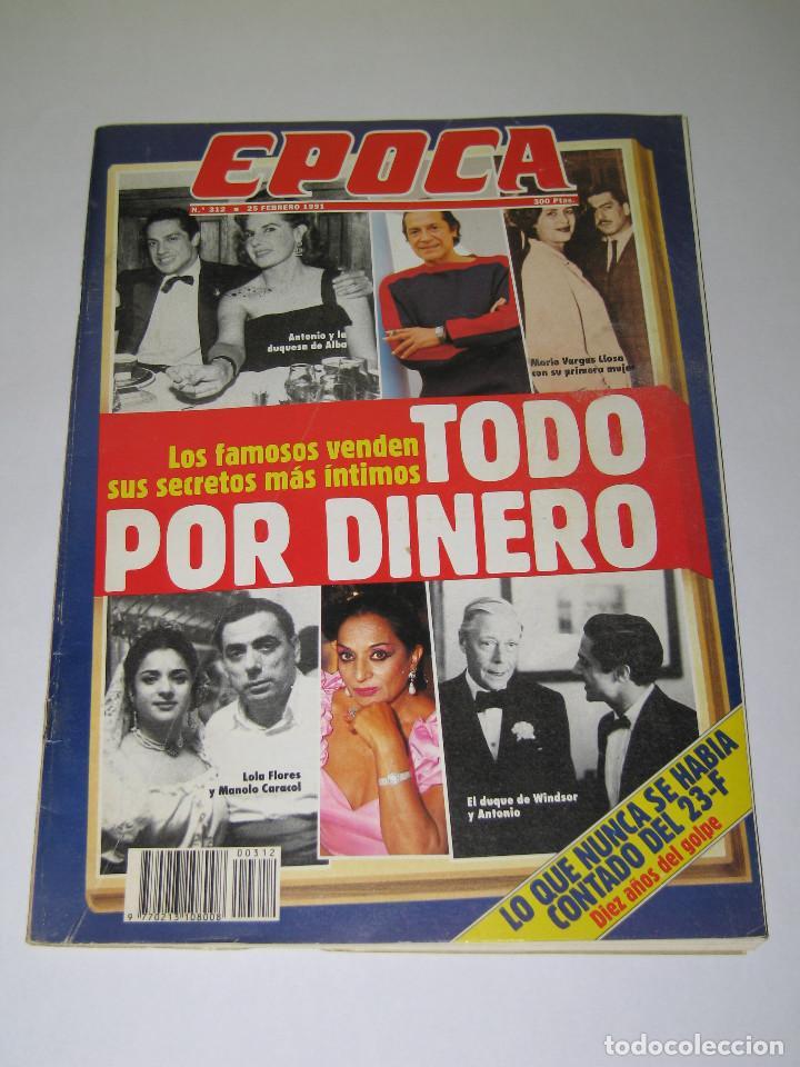 ÉPOCA - NÚM. 312 - TODO POR DINERO - 25.02.1991 - 146 PÁG. (Coleccionismo - Revistas y Periódicos Modernos (a partir de 1.940) - Revista Época)