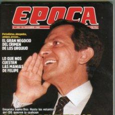 Collectionnisme de Magazine Época: EPOCA Nº 193 - ADOLFO SUAREZ - CRIMEN DE LOS URQUIJO-FELIPE GONZALEZ-NOVIEMBRE DE 1988 BUEN ESTADO. Lote 171721717
