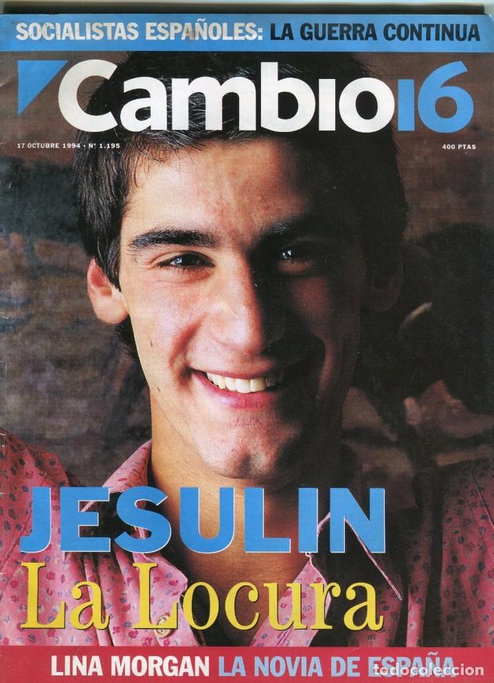 CAMBIO 16 Nº 1195 - JESULIN DE UBRIQUE - LINA MORGAN - CHARO LOPEZ ENTR.-LA FURA DELS BAUS- OCT.1994 (Coleccionismo - Revistas y Periódicos Modernos (a partir de 1.940) - Revista Época)