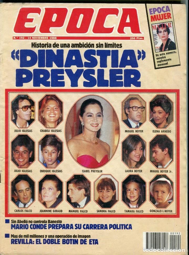 EPOCA Nº 192 ISABEL PREYSLER AMBICION SIN LIMITES -EMILIANO REVILLA ETA - RUBI CANTANTE - NOVI. 1988 (Coleccionismo - Revistas y Periódicos Modernos (a partir de 1.940) - Revista Época)